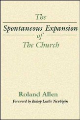 The Spontaneous Expansion of the Church: And the Causes That Kinder It