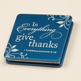 In Everything Give Thanks, Mirror Compact