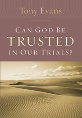 Can God Be Trusted in Our Trials? - eBook