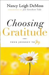 Choosing Gratitude: Your Journey to Joy - eBook
