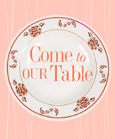 Come To Our Table: A Midday Connection Cookbook - eBook