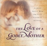 The Love Of A Godly Mother (slightly imperfect)