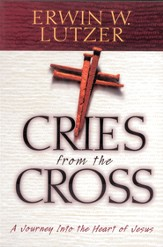 Cries From The Cross: A Journey into the Heart of Jesus - eBook