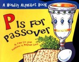 P is for Passover: A Holiday Alphabet Book