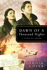 Dawn of a Thousand Nights: A Story of Honor - eBook World War II Liberators Series #4