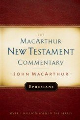 Ephesians: The MacArthur New Testament Commentary - eBook