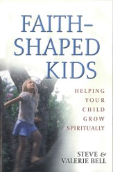 Faith-Shaped Kids: Helping Your Child Grow Spiritually - eBook