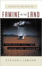 Famine in the Land: A Passionate Call for Expository Preaching - eBook