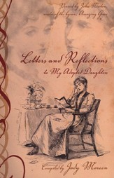 Letters and Reflections to My Adopted Daughters: Penned by John Newton, writer of the hymn, Amazing Grace
