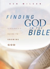 Finding God in the Bible: A Beginner's Guide to Knowing God - eBook