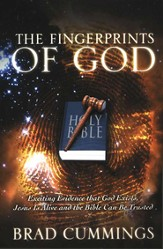 The Fingerprints of God: Exciting Evidence that God Exists, Jesus Is Alive and the Bible Can Be Trusted