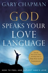 God Speaks Your Love Language: How to Feel and Reflect God's Love - eBook