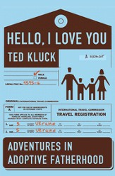 Hello, I Love You: Adventures in Adoptive Fatherhood - eBook
