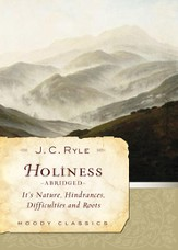 Holiness (Abridged): Its Nature, Hindrances, Difficulties, and Roots - eBook