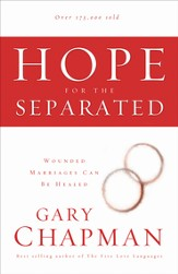 Hope For the Separated: Wounded Marriages Can Be Healed - eBook