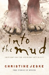 Into the Mud: Inspiration for Everyday Activists: True Stories of South Africa - eBook