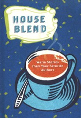 House Blend: Warm Stories from Your Favorite Authors