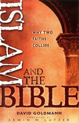 Islam and the Bible: Why Two Faiths Collide - eBook