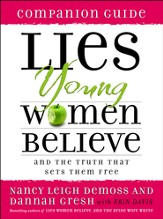 Lies Young Women Believe Companion Guide: And the Truth That Sets Them Free - eBook