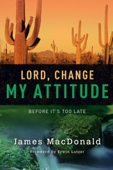 Lord, Change My Attitude: Before It's Too Late - eBook