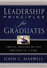 Leadership Principles for Graduates, Slightly Imperfect