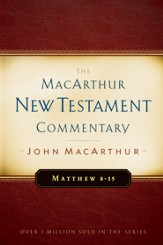 Matthew 8-15: The MacArthur New Testament Commentary - eBook