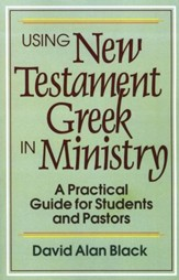 Using New Testament Greek in Ministry