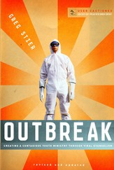 Outbreak: Creating a Contagious Youth Ministry Through Viral Evangelism - eBook