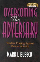 Overcoming the Adversary: Warfare Praying Against Demon Activity - eBook