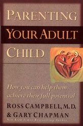 Parenting Your Adult Child: How You Can Help Them Achieve Their Full Potential - eBook