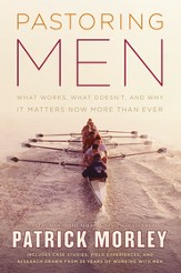 Pastoring Men: What Works, What Doesn't, and Why It Matters Now More Than Ever - eBook