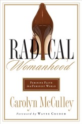 Radical Womanhood: Feminine Faith in a Feminist World - eBook