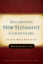 Revelation 12-22: MacArthur New Testament Commentary - eBook