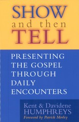Show and then Tell: Presenting The Gospel Through Daily Encounters - eBook