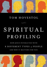 Spiritual Profiling: How Jesus Interacted with 8 Different Types of People. . . and Why it Matters for You - eBook