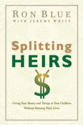 Splitting Heirs: Giving Your Money and Things to Your Children Without Ruining Their Lives - eBook