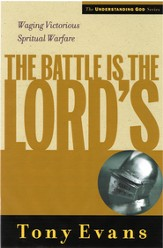 The Battle is the Lords: Waging Victorious Spiritual Warfare - eBook