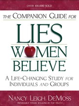 The Companion Guide for Lies Women Believe: A Life-Changing Study for Individuals and Groups - eBook