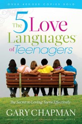 The Five Love Languages of Teenagers New Edition: The Secret to Loving Teens Effectively - eBook
