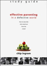 Effective Parenting in a Defective World Study Guide