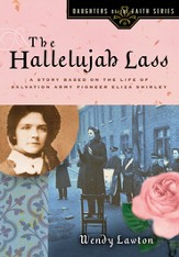 The Hallelujah Lass: A Story Based on the Life of Salvation Army Pioneer Eliza Shirley - eBook