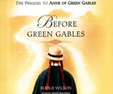 Before Green Gables Unabridged Audiobook on CD