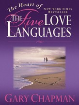 The Heart of the Five Love Languages - eBook