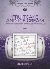 Fruitcake and Ice Cream: An Unlikely Collision of Friendship and Grace, DVD