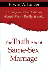 The Truth About Same-Sex Marriage: 6 Things You Need to Know About What's Really at Stake - eBook