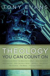 Theology You Can Count On: Experiencing What the Bible Says About... God the Father, God the Son, God the Holy Spirit, Angels, Salvation... - eBook