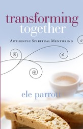 Transforming Together: Authentic Spiritual Mentoring - eBook