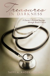 Treasures in Darkness: A Doctor's Personal Journey Through Breast Cancer - eBook