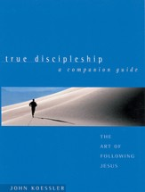True Discipleship Companion Guide: The Art of Following Jesus - eBook