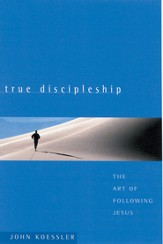 True Discipleship: The Art of Following Jesus - eBook
